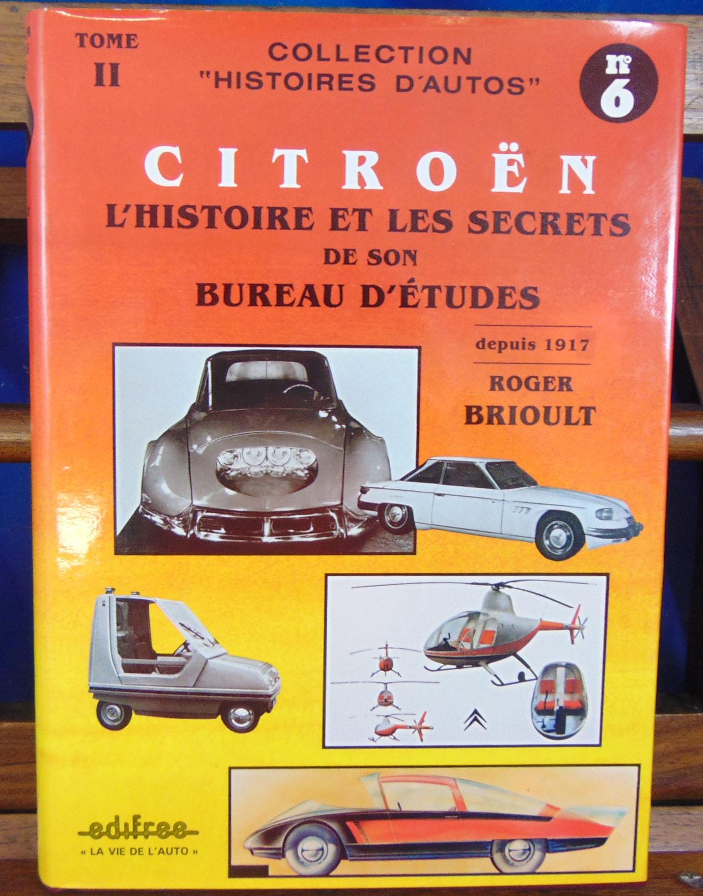 brioult roger citroen l 39 histoire et les secrets de son bureau d 39 tudes depuis 1917 tome 2. Black Bedroom Furniture Sets. Home Design Ideas
